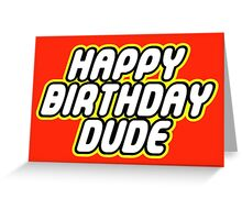 HAPPY BIRTHDAY DUDE Greeting Card
