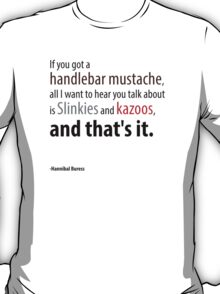 If you got a handlebar mustache... T-Shirt