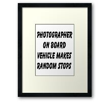 Photographer on board vehicle makes random stops Framed Print