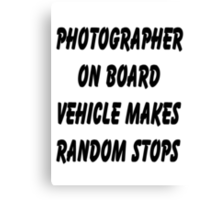 Photographer on board vehicle makes random stops Canvas Print