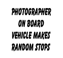 Photographer on board vehicle makes random stops Photographic Print