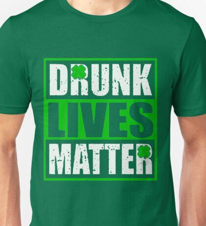 Drunk Lives Matter T-shirt Unisex T-Shirt