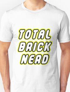 TOTAL BRICK NERD Unisex T-Shirt