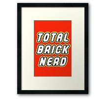 TOTAL BRICK NERD Framed Print