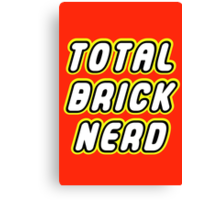 TOTAL BRICK NERD Canvas Print