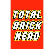 TOTAL BRICK NERD Photographic Print