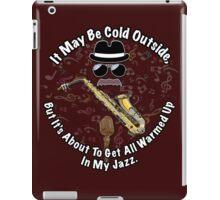 Duke Silver All Warmed Up In My Jazz iPad Case/Skin