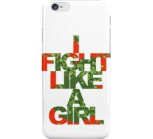 I Fight Like A Girl - PI iPhone Case/Skin