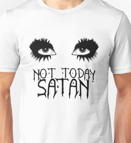 Not Today Satan - Bianca Del Rio Unisex T-Shirt