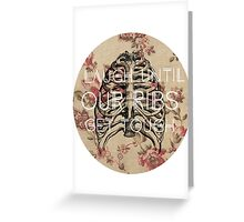 Laugh Until Our Ribs Get Tough Greeting Card