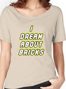 I DREAM ABOUT BRICKS Women's Relaxed Fit T-Shirt