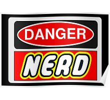 Danger Nerd Sign Poster
