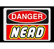 Danger Nerd Sign Photographic Print