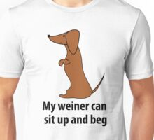 My weiner can sit up and beg Unisex T-Shirt
