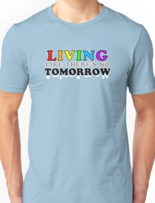 Living Like There's No Tomorrow T-Shirt