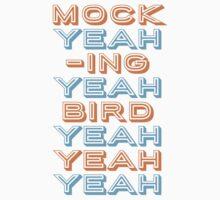 Mocking  Bird T-Shirt