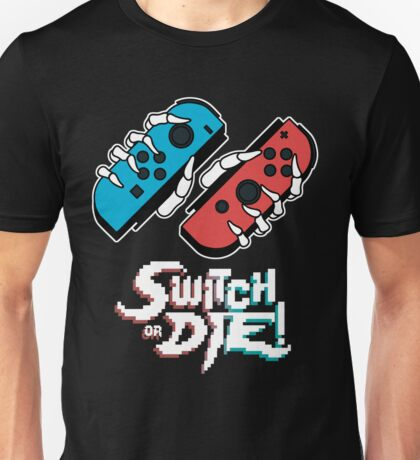 Switch or DIE! BLUE/RED Unisex T-Shirt