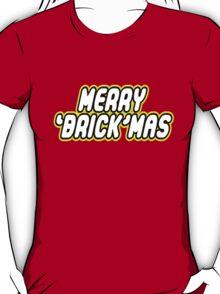 MERRY 'BRICK'MAS T-Shirt