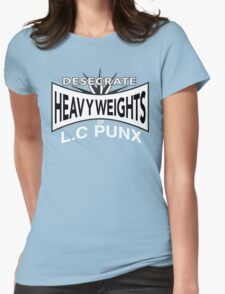 Desecrate - Heavy Wieghts Of L.C PUNX Womens Fitted T-Shirt