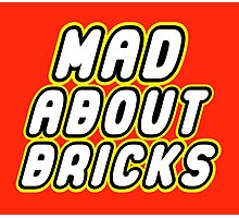 MAD ABOUT BRICKS Photographic Print