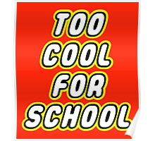 TOO COOL FOR SCHOOL Poster