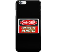 Danger Fantastic Plastic Sign iPhone Case/Skin