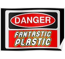 Danger Fantastic Plastic Sign Poster