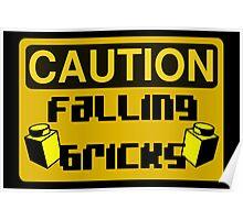 Caution Falling Bricks Poster