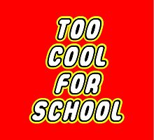 TOO COOL FOR SCHOOL  by ChilleeW