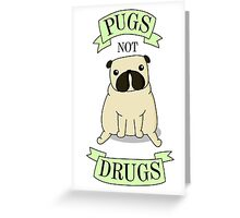PUGS NOT DRUGS (green) Greeting Card
