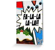 Pop Art - Fa-la-la-la-la Greeting Card