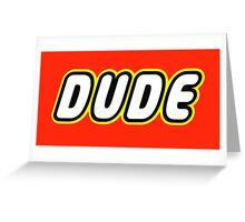 DUDE Greeting Card