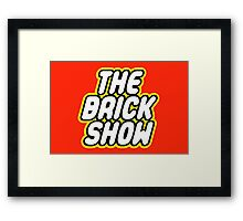 THE BRICK SHOW Framed Print