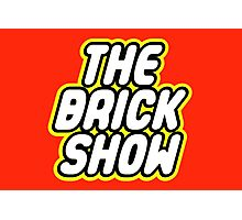 THE BRICK SHOW Photographic Print