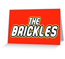 THE BRICKLES Greeting Card