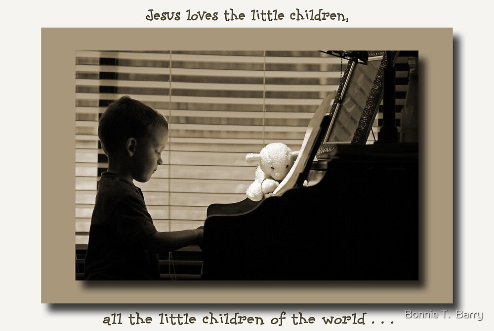 Jesus Loves the Little Children by Bonnie T.  Barry