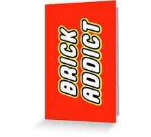 BRICK ADDICT Greeting Card