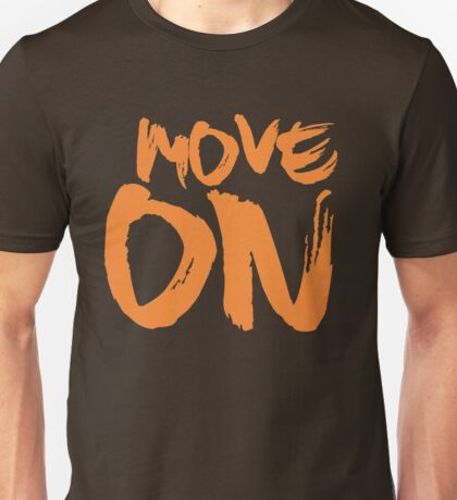 Move On Unisex T-Shirt