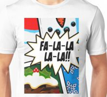 Pop Art - Fa-la-la-la-la Unisex T-Shirt