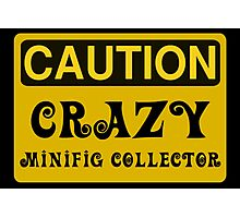 Caution Crazy Minifig Collector Sign Photographic Print