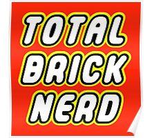 TOTAL BRICK NERD Poster
