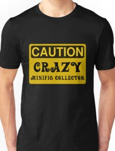 Caution Crazy Minifig Collector Sign Unisex T-Shirt