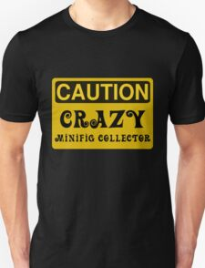 Caution Crazy Minifig Collector Sign T-Shirt