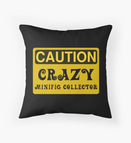 Caution Crazy Minifig Collector Sign Throw Pillow