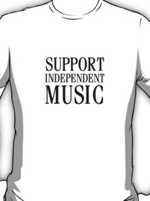 Support indie T-Shirt