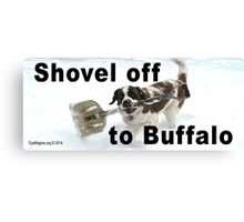 Shovel Off to Buffalo Canvas Print