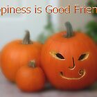 Happiness Is Good Friends by BethBernier