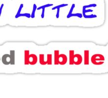 Don't Burst My Red Bubble Sticker