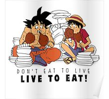 Live to eat ! Poster