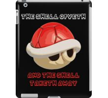 The Shell giveth, and The Shell taketh away iPad Case/Skin